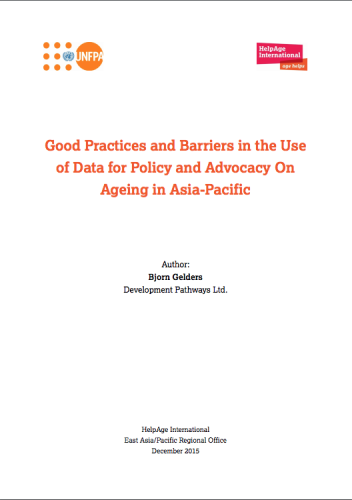 Good Practices and Barriers in the Use of Data for Policy and Advocacy On Ageing in Asia-Pacific
