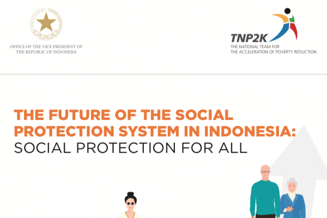 The Future of the Social Protection System in Indonesia: Social Protection for All